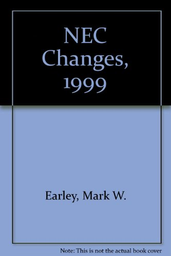 NEC Changes, 1999 (9780877654384) by Mark W. Earley; Mark C. Ode; Jeffery S. Sargent; Dann M. Strube; Noel Williams