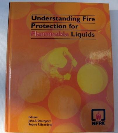 Understanding Fire Protection For Flammable Liquids: Davenport, John A. And Robert P. Benedetti (...