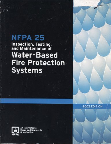 9780877655466: NFPA 25: Standard for the Inspection, Testing, and Maintenance of Water-Based Fire Protection Systems, 2002 Edition