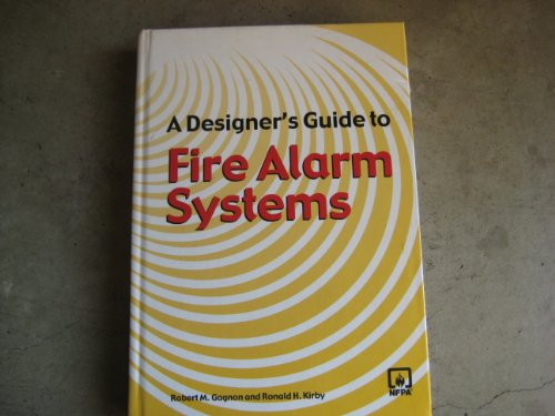 A Designer's Guide to Fire Alarm Systems: Gagnon, Robert M