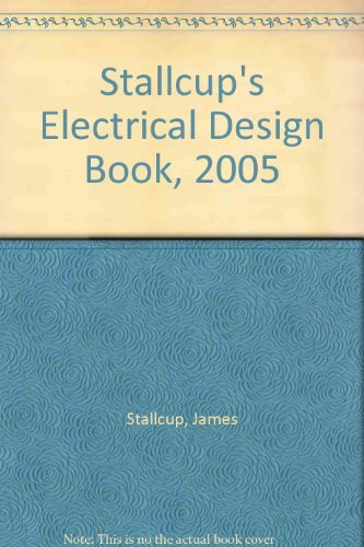 Stallcup's Electrical Design Book, 2005 (0877656673) by James Stallcup