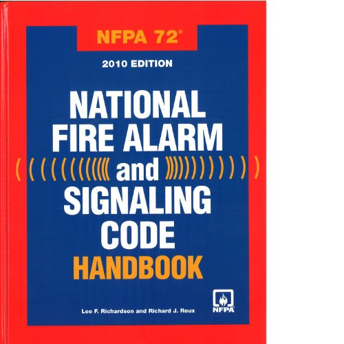 NFPA 72: National Fire Alarm and Signaling Code Handbook, 2010 Edition: richardson