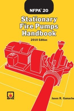 Stationary Fire Pumps Handbook, third edition: Jason R. Gamache
