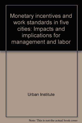 Monetary incentives and work standards in five cities: Impacts and implications for management and ...