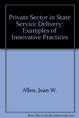 9780877664604: PRIVATE SECTOR IN STATE SERVICE DELIVERY