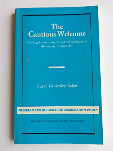 CAUTIOUS WELCOME, THE (Urban Institute Report 90-9): Baker