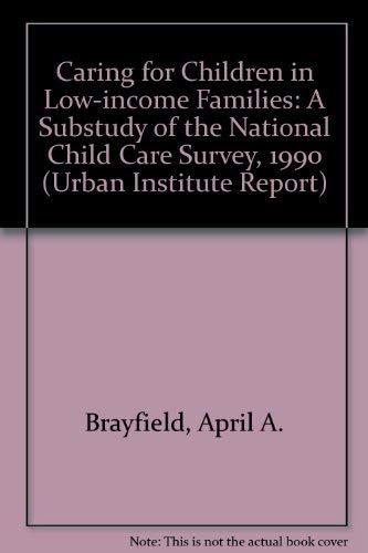 9780877665861: CARING FOR CHILDREN IN LOW-INCOME FAMILI (Urban Institute Reports)