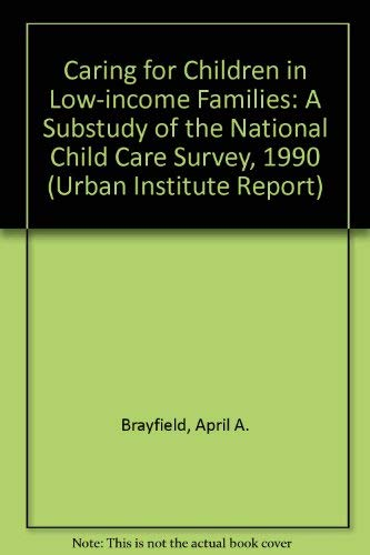 9780877665878: CARING FOR CHILDREN IN LOW-INCOME FAMILI (Urban Institute Report, 93-2)