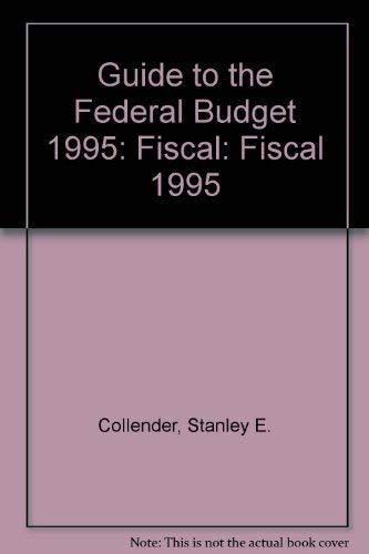 The Guide to the Federal Budget: Collender, Stanley E.