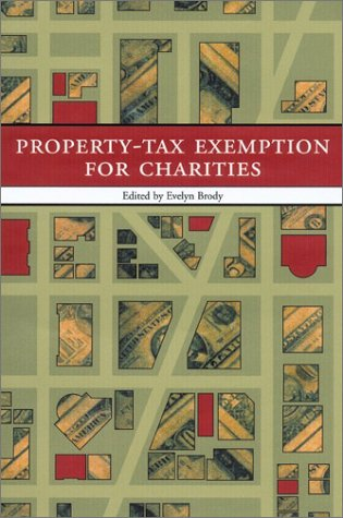 Property-Tax Exemption for Charities: Mapping the Battlefield (Urban Institute Press): Evelyn Brody