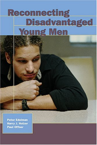 9780877667285: Reconnecting Disadvantaged Young Men (Urban Institute Press)