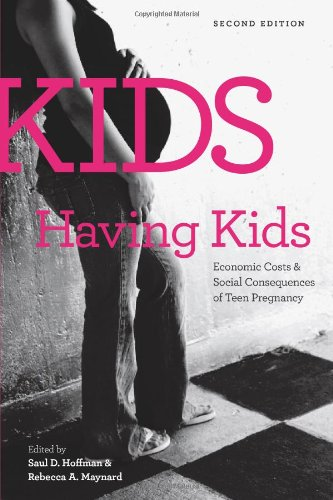 9780877667452: Kids Having Kids: Economic Costs and Social Consequences of Teen Pregnancy (Urban Institute Press)