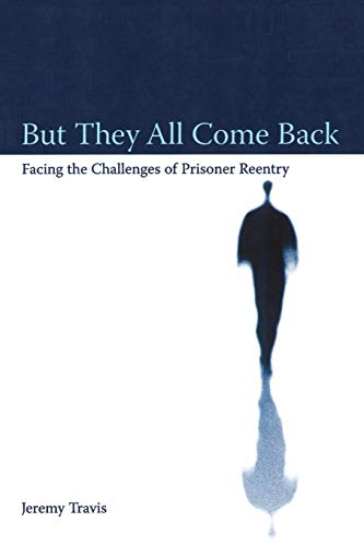 9780877667506: But They All Come Back: Facing the Challenges of Prisoner Reentry (Urban Institute Press)
