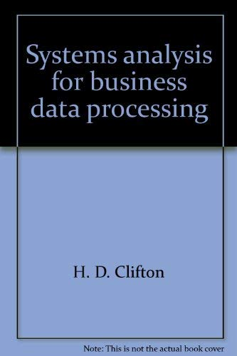 Systems analysis for business data processing: H. D Clifton