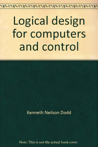 Logical Design for Computers and Control
