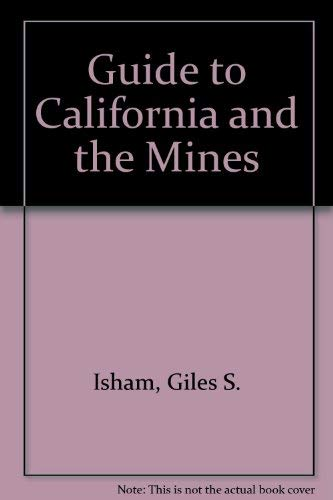9780877701002: Guide to California and the Mines