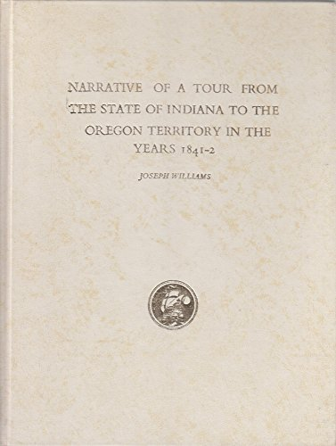 9780877701729: Narrative of a Tour from the State of Indiana to the Oregon Territory in the Years 1841-2