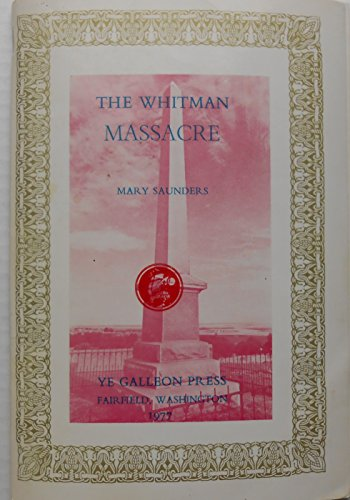 9780877701897: The Whitman Massacre
