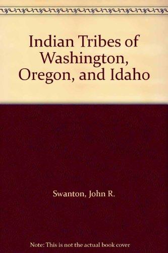9780877702191: Indian Tribes of Washington, Oregon, and Idaho
