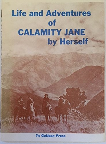Life and Adventures of Calamity Jane by: Burke, Marthy