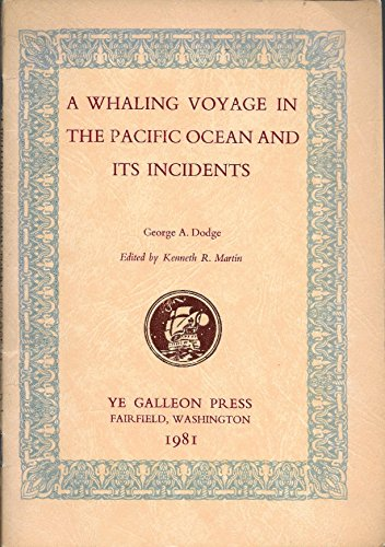 A Whaling Voyage in the Pacific Ocean: Dodge, George A.