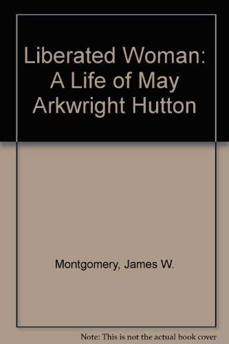 9780877703532: Liberated Woman: A Life of May Arkwright Hutton