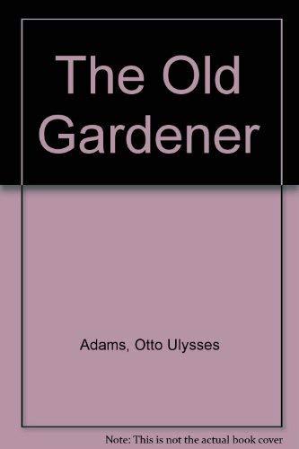 9780877703723: The Old Gardener