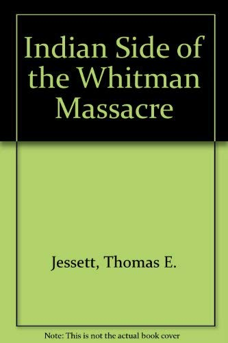 9780877703747: Indian Side of the Whitman Massacre