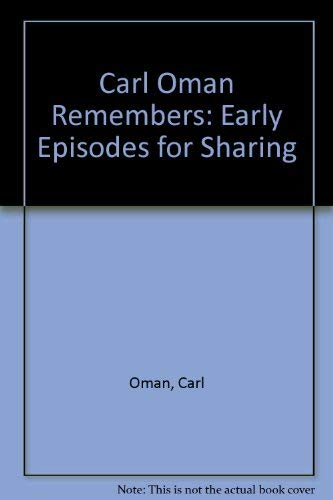 Carl Oman Remembers: Early Episodes for Sharing: Oman, Carl; Culler, Ida Mae