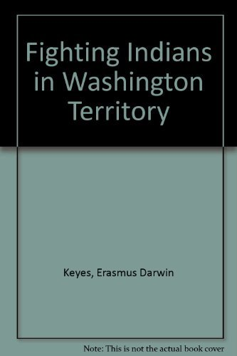 Fighting Indians in Washington Territory
