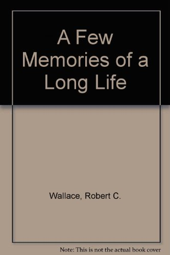 A FEW MEMORIES OF A LONG LIFE New Edition edited by John M. Carroll