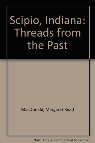 9780877704553: Scipio, Indiana: Threads from the Past