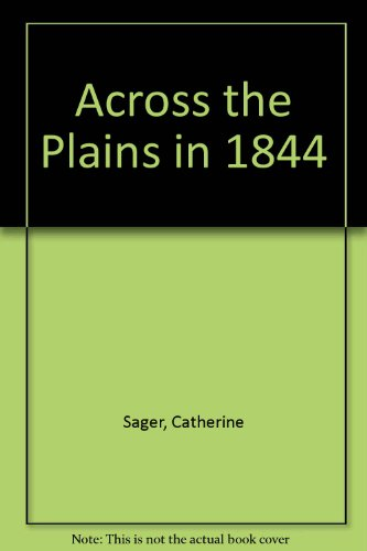 9780877704638: Across the Plains in 1844