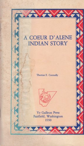 9780877704836: A Coeur D'Alene Indian Story