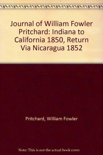 9780877705703: Journal of William Fowler Pritchard: Indiana to California 1850, Return Via Nicaragua 1852