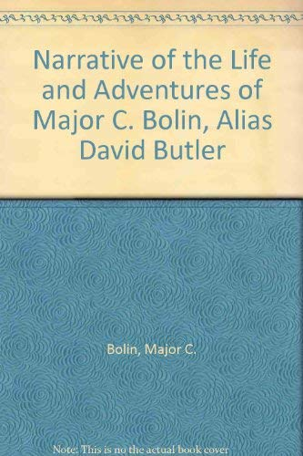 9780877705819: Narrative of the Life and Adventures of Major C. Bolin, Alias David Butler