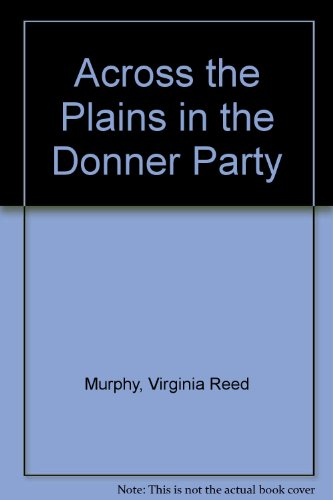9780877706335: Across the Plains in the Donner Party