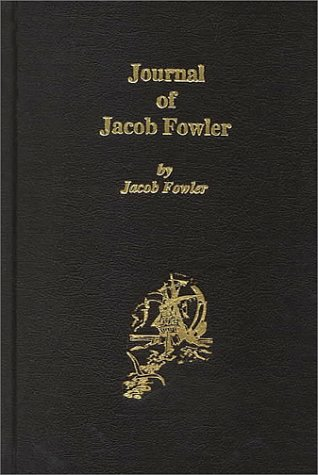 The Journal of Jacob Fowler, Narrating an: Jacob Fowler, Elliott