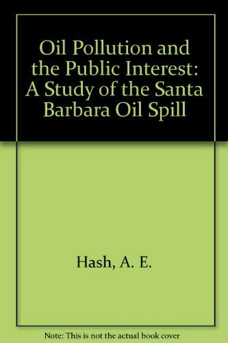 9780877720850: Oil Pollution and the Public Interest: A Study of the Santa Barbara Oil Spill