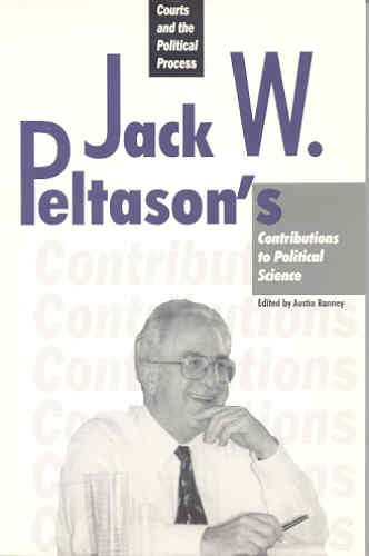 Courts and the Political Process: Jack W. Peltason's Contributions to Political Science: ...