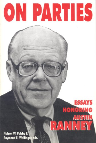 On Parties: Essays Honoring Austin Ranney: Polsby, Nelson, W.