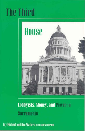 9780877723974: The Third House: Lobbyists, Power, and Money in Sacramento