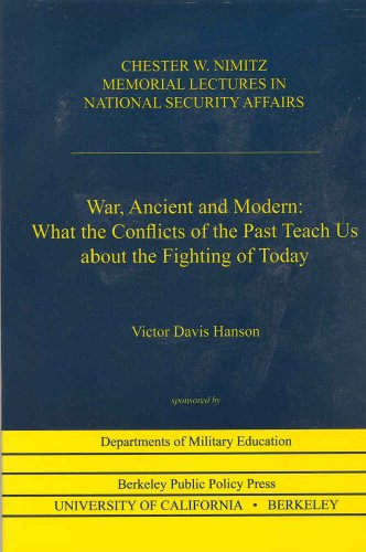 9780877724223: War, Ancient and Modern: What the Conflicts of the Past Teach Us about the Fighting of Today (Lectures on National Security Affairs)