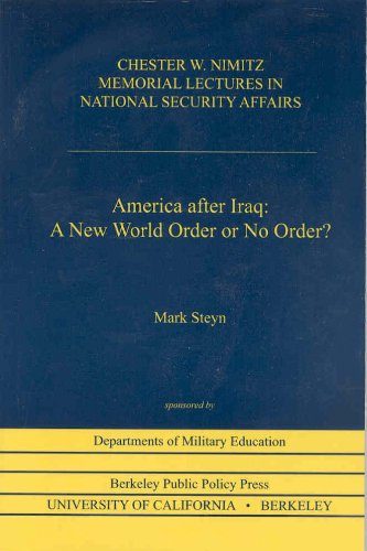 America after Iraq: A New World Order or No Order?: Mark Steyn