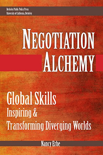 Negotiation Alchemy: Global Skills Inspiring and Transforming Diverging Worlds: Nancy Erbe