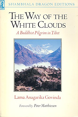 9780877730071: The Way of the White Clouds: A Buddhist Pilgrim in Tibet (Shambhala Dragon Editions)