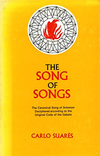 The Song of Songs The Canonical Song of Solomon Deciphered According to the Original Code of the ...