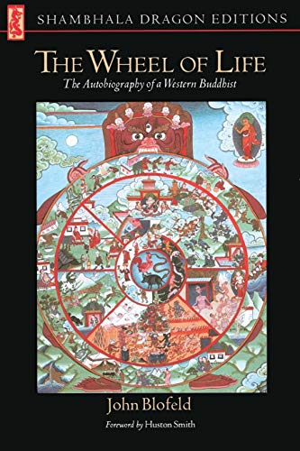 The Wheel of Life: The Autobiography of a Western Buddhist (Shambhala Dragon Editions)