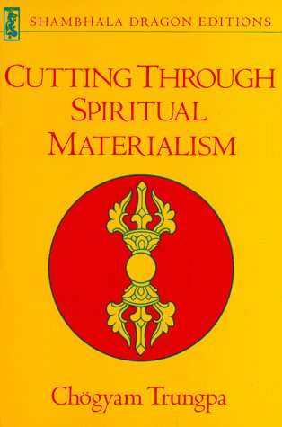Cutting Through Spiritual Materialism (Shambhala Dragon Editions)
