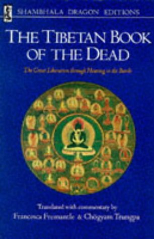 The Tibetan Book of the Dead: The Great Liberation Through Hearing in the Bardo (Shambhala dragon...